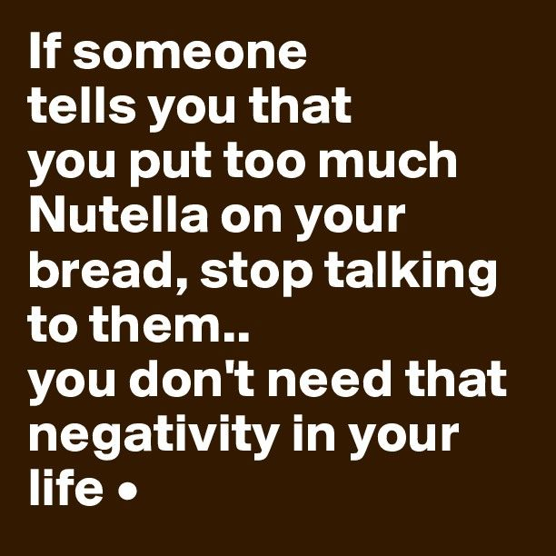 if someone tells you that you put too much nutella on your bread - Google zoeken