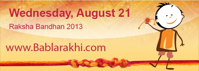Find the date and muhurat of Raksha Bandhan 2013 from blog.bablarakhi.com