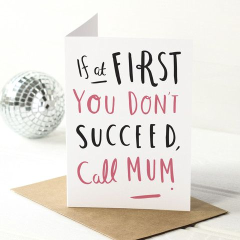 Copy of 'If At First You Don't Success Call Mum' Card