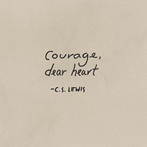 25+ Best Ideas About Courage Dear Heart On Pinterest