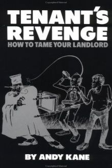 Tenant's Revenge  How To Tame Your Landlord, 978-0873642583, Andy Kane, Paladin Press