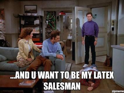 Seinfeld quote - Jerry to George (who has fallen on his face), 'The Boyfriend'