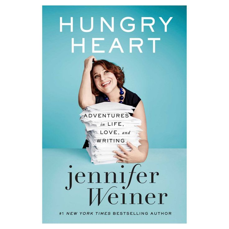 Hungry Heart : Adventures in Life, Love, and Writing (Hardcover) (Jennifer Weiner)