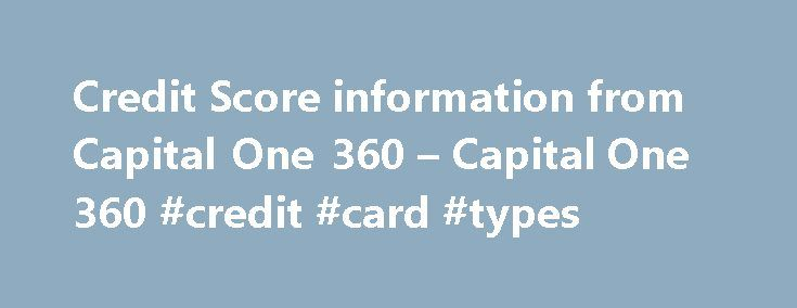 Credit Score information from Capital One 360 – Capital One 360 #credit #card #types http://credit.remmont.com/credit-score-information-from-capital-one-360-capital-one-360-credit-card-types/  #free credit score check # Know Your Credit Each of the three major credit reporting agencies (CRAs) – Experian, Equifax Read More...The post Credit Score information from Capital One 360 – Capital One 360 #credit #card #types appeared first on Credit.