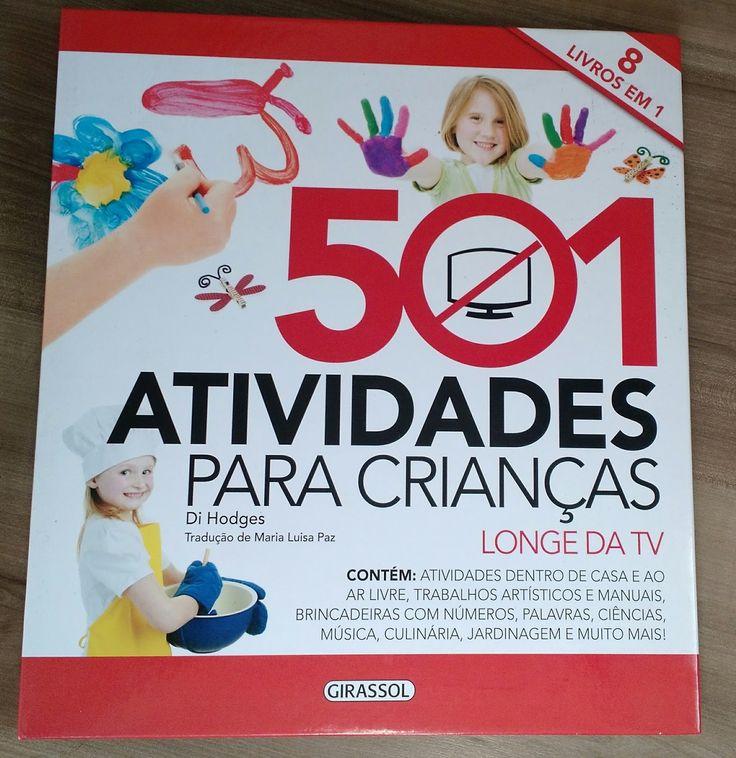 Livro   501 atividades para crianças longe da tv   Girassol Brasil Editora         Sensacional.   Atividades separadas por temas: dentro d...