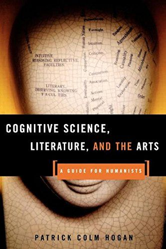 Cognitive Science, Literature, and the Arts: A Guide for Humanists: Patrick Colm Hogan: available via ebrary