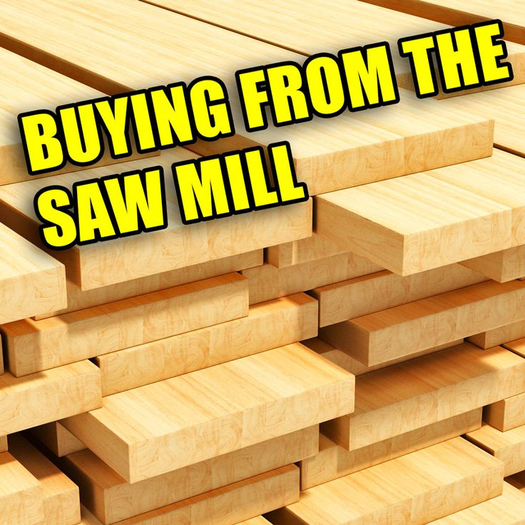 Learn about buying lumber directly from the Sawmill. #woodworking  #wood