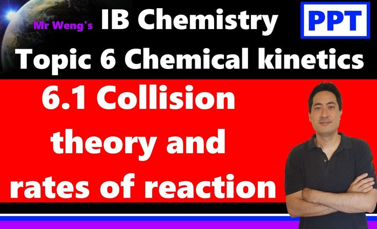 IB Chemistry Topic 6.1 Collision theory and rates of reaction 0:00 Collision theory Spartan version 1:01 Collision theory IB version 1:50 Enthalpy diagram ac...