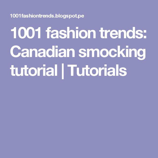 1001 fashion trends: Canadian smocking tutorial | Tutorials