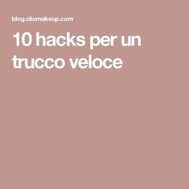 10 hacks per un trucco veloce