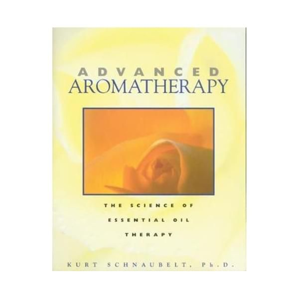 Advanced Aromatherapy The Science Of Essential Oil Therapy In 2021 Essential Oil Therapy Aromatherapy Books Essential Oils