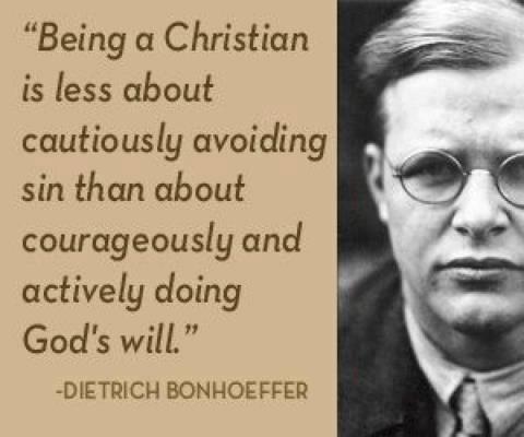 Dietrich Bonhoeffer Trying to get this idea into my bones.