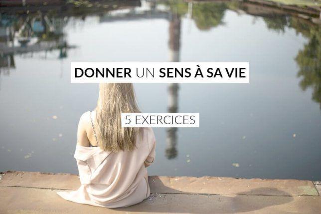 Donner un sens à sa vie: 5 exercices - Les défis des filles zen