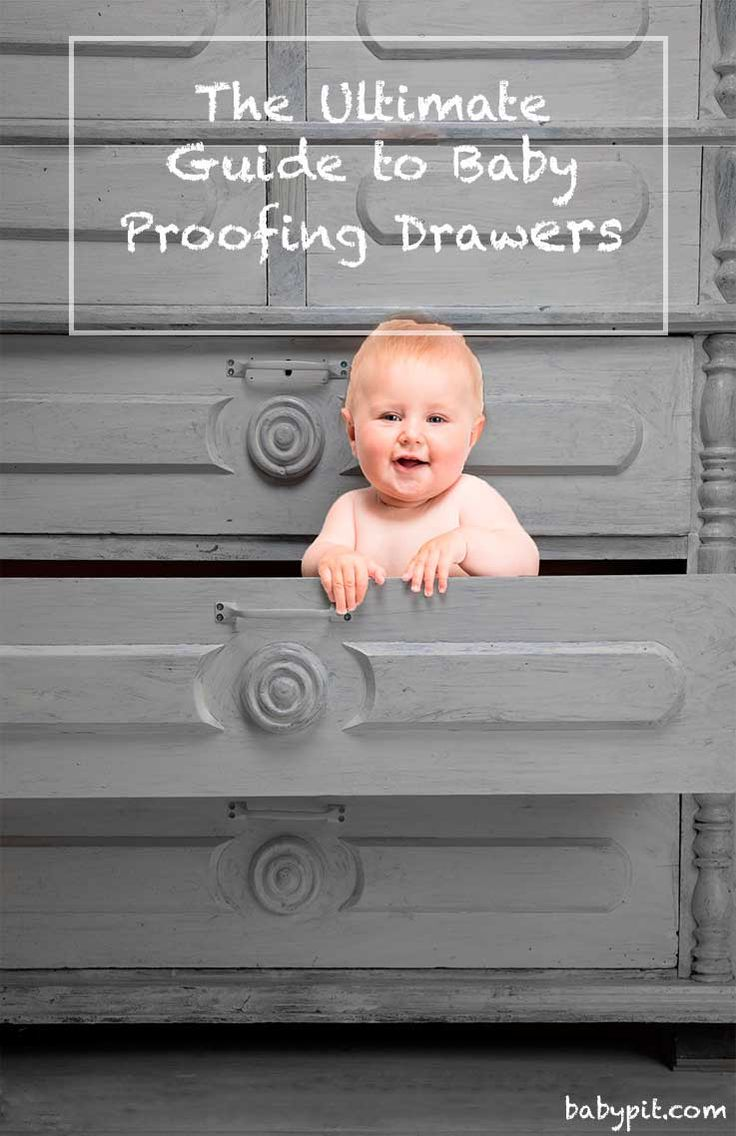 Everything You Need To Know About Baby Proofing Drawers