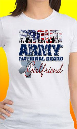 Proud Army National Guard Girlfriend T-Shirt by MagikTees on Etsy