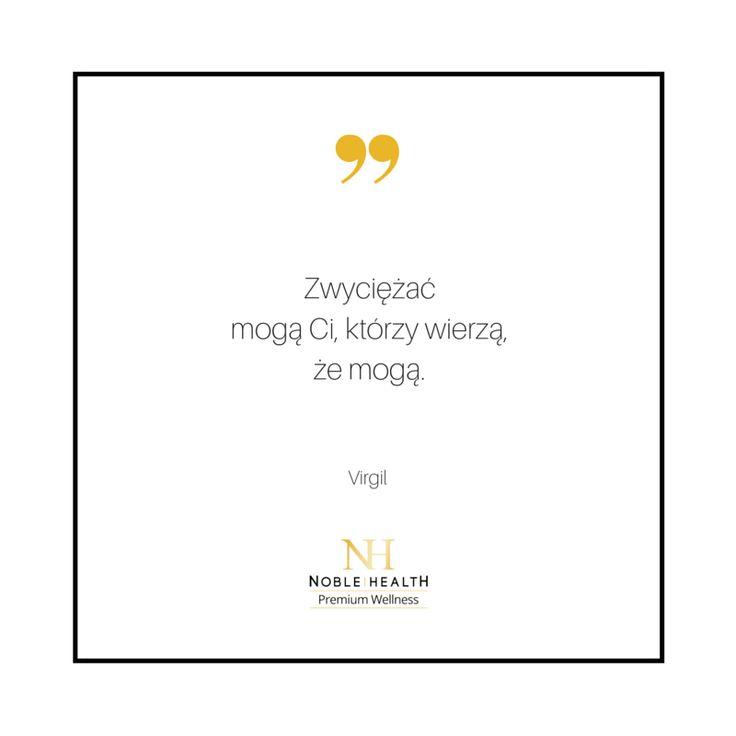 Zwyciężać mogą Ci, którzy wierzą, że mogą! #noblehealth #sukces #win #cytat #quote