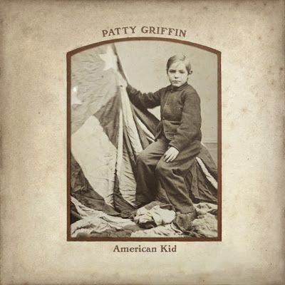 """Exile SH Magazine: Patty Griffin - """"American Kid"""" (2013) http://www.exileshmagazine.com/2013/12/patty-griffin-american-kid-2013.html"""