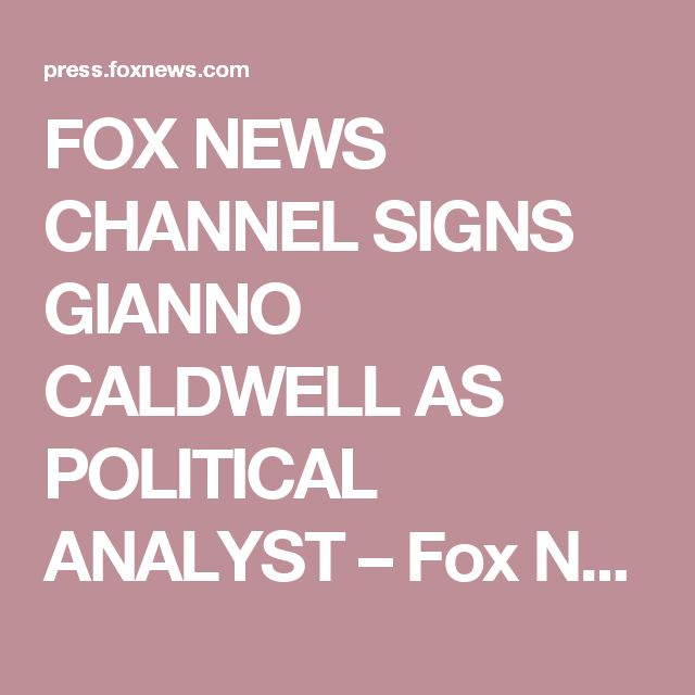 FOX NEWS CHANNEL SIGNS GIANNO CALDWELL AS POLITICAL ANALYST – Fox News Channel Press