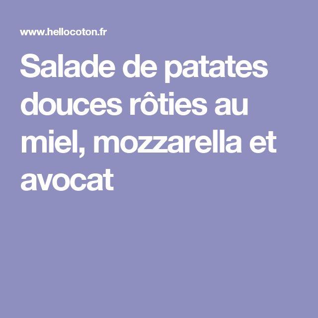 Salade de patates douces rôties au miel, mozzarella et avocat