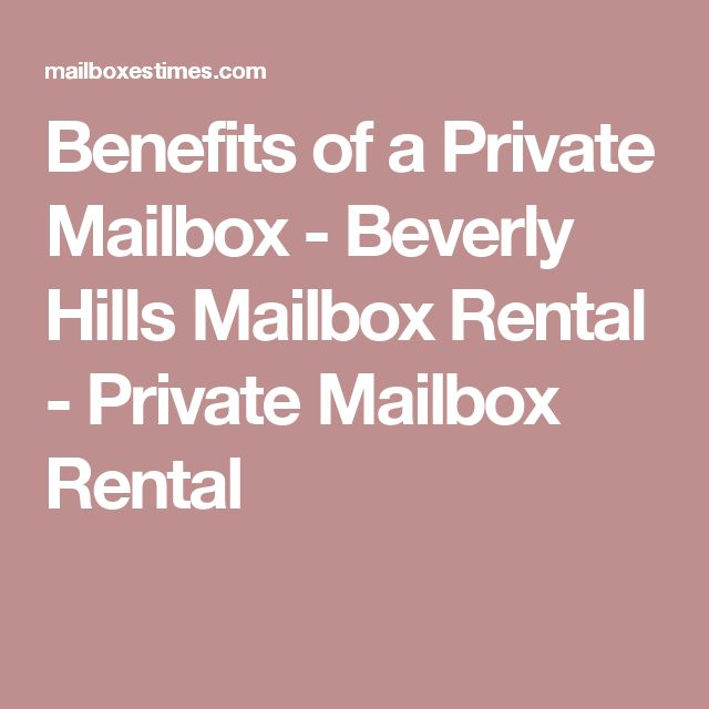 Benefits of a Private Mailbox - Beverly Hills Mailbox Rental - Private Mailbox Rental