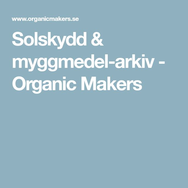 Solskydd & myggmedel-arkiv - Organic Makers
