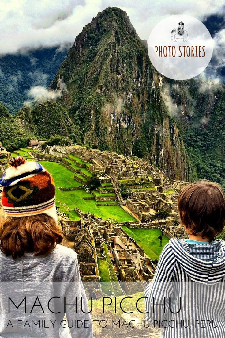 Photo Story: Victoria discovers the ancient city of Machu Picchu, Peru with her two kids and with the help of some friendly llamas!