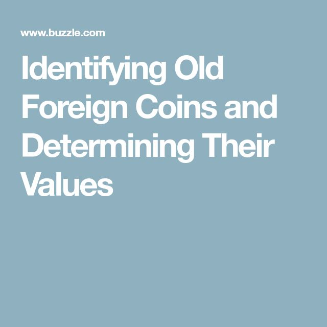Identifying Old Foreign Coins and Determining Their Values