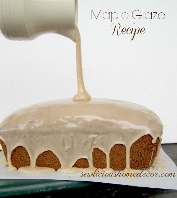Maple Glaze Topping Recipe.  Great for pumpkin cakes, pancakes, cakes, or anything sweet!  sewlicioushomedecor.com #maple