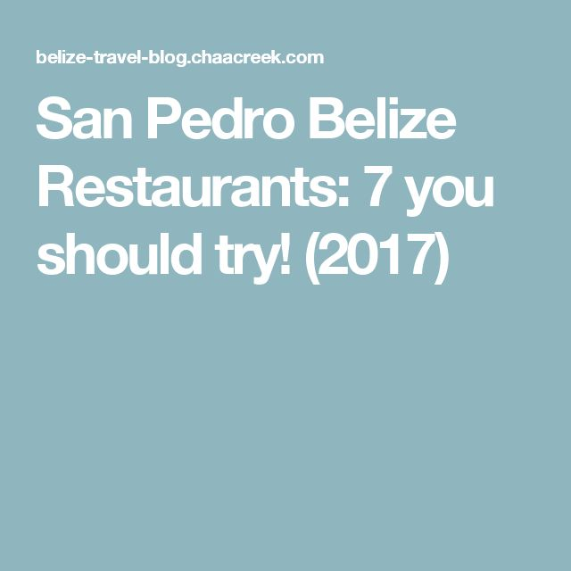 San Pedro Belize Restaurants: 7 you should try! (2017)