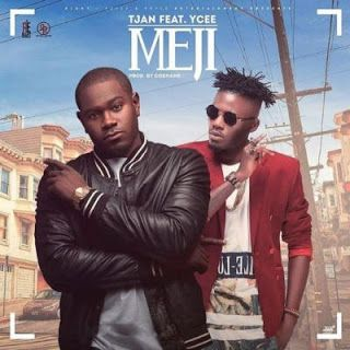 FRESH MUSIC : Tjan ft. Ycee  Meji (Prod. by Cobhams)   Whatsapp / Call 2349034421467 or 2348063807769 For Lovablevibes Music Promotion   TJan is back with this new record titled Meji which features Tiny Entertainments YCee. This is quite a thrilling one as produced by Cobhams Asuquo. Get your headsets and bang on it below. Dont forget to share your thoughts.DOWNLOAD NOW  MUSIC