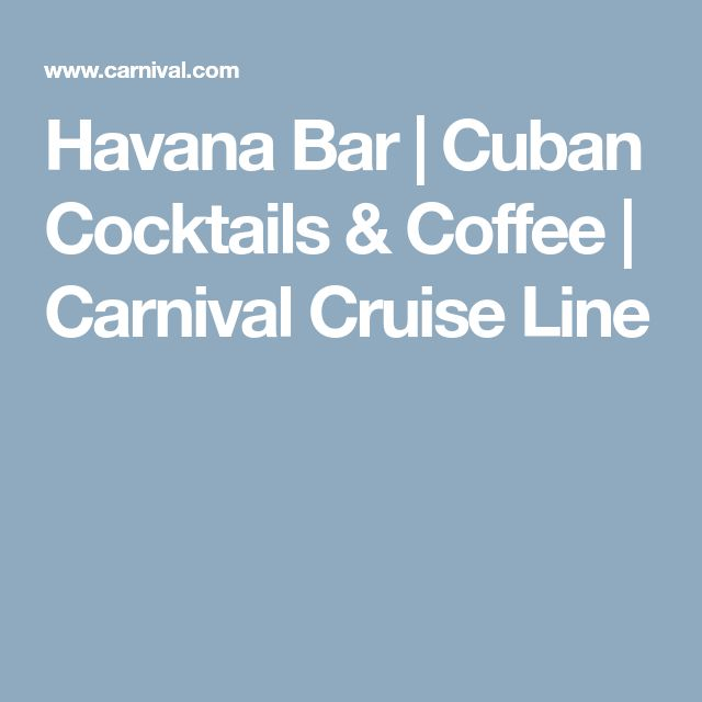 Havana Bar | Cuban Cocktails & Coffee | Carnival Cruise Line