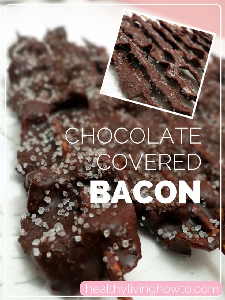 Use GF organic bacon! Chocolate Covered Bacon   healthylivinghowto.com