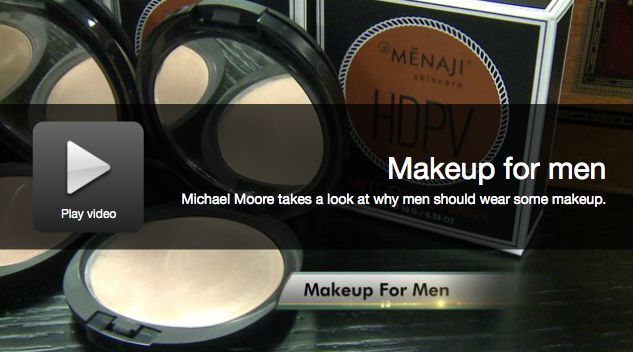 Michael Moore takes a look at why men should wear some makeup. http://bit.ly/1rfMLrH