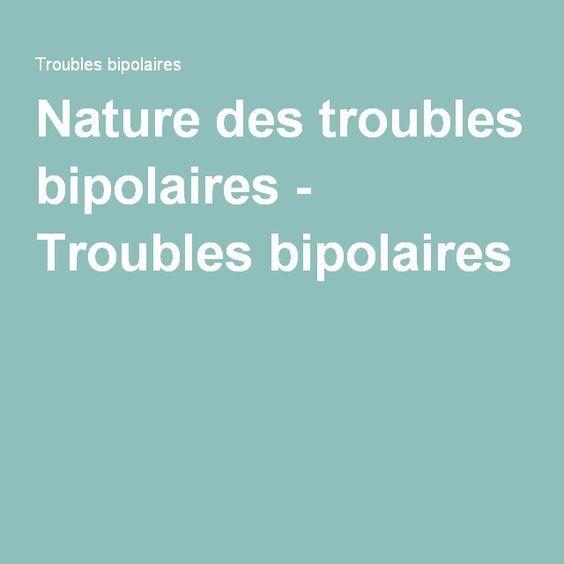Nature des troubles bipolaires - Troubles bipolaires