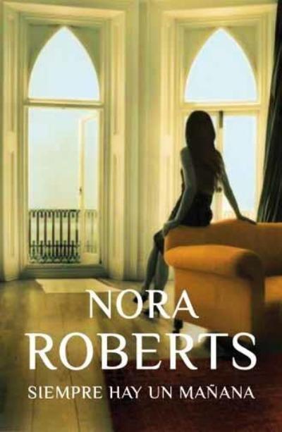 ROBERTS, Nora. Siempre hay un mañana