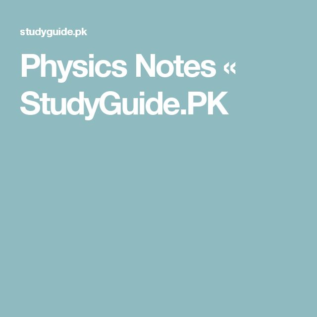 Physics Notes « StudyGuide.PK