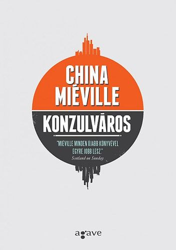 China Miéville - Konzulváros kb. 2980 Ft
