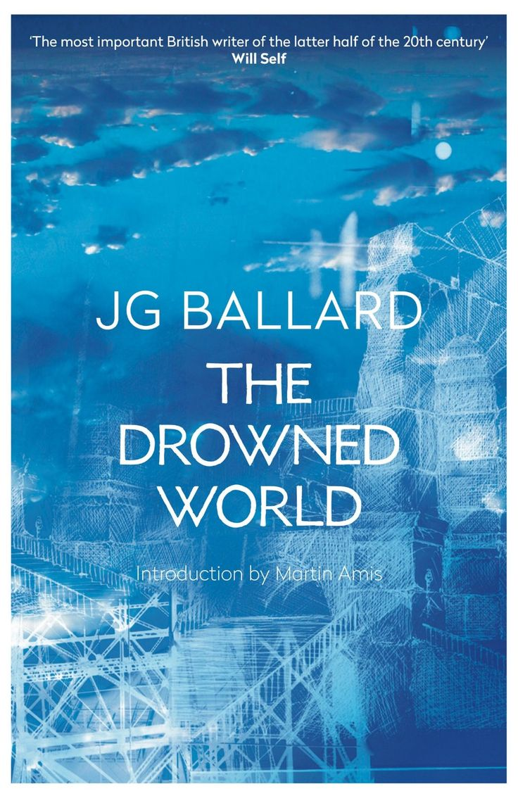 The Drowned World J G Ballard Britain's Finest Writer Of Science Fiction  London Is A Swamp