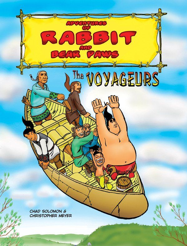 FICTION:A graphic novel series for the young and the young at heart. The stories are set in colonized North America during the 1750s and feature the comical adventures of two brothers, Rabbit and Bear Paws, with traditional native teachings sprinkled throughout. In Volume 2: The Voyageurs, Rabbit and Bear Paws join the voyageurs to take furs from Lake of the Woods to Montreal, and along the way they experience all the trials and tribulations of the voyageur life.