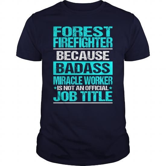 FOREST FIREFIGHTER - BADASS CU #teeshirt #style. OBTAIN LOWEST PRICE  => https://www.sunfrog.com/LifeStyle/FOREST-FIREFIGHTER--BADASS-CU-Navy-Blue-Guys.html?60505