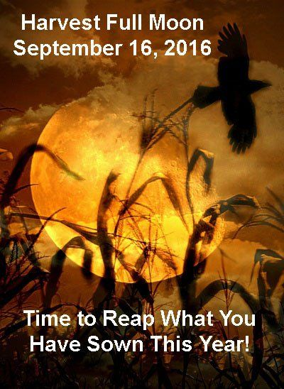 Harvest Full Moon September 16, 2016   Summer's end is on the horizon, and the arrival of autumn will be heralded by a Harvest Moon on Sept. 16 in Pisces.  In traditional Skylore, the Harvest Moon is