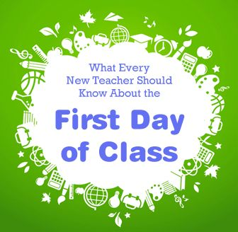 What Every New Teacher Should Know About the First Day of Class from http://busyteacher.org/10778-first-day-what-every-new-teacher-should-know.html