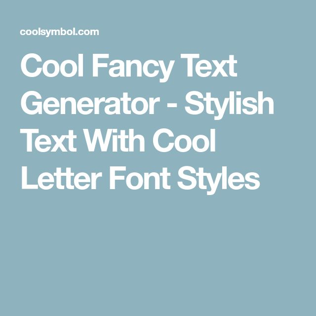 Cool Fancy Text Generator - Stylish Text With Cool Letter Font Styles