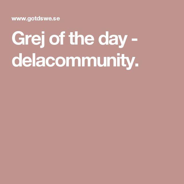 Grej of the day - delacommunity.