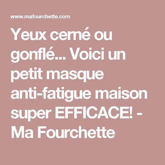 Yeux cern ou gonfl voici un petit masque anti fatigue maison super efficace ma - Masque anti cerne maison ...