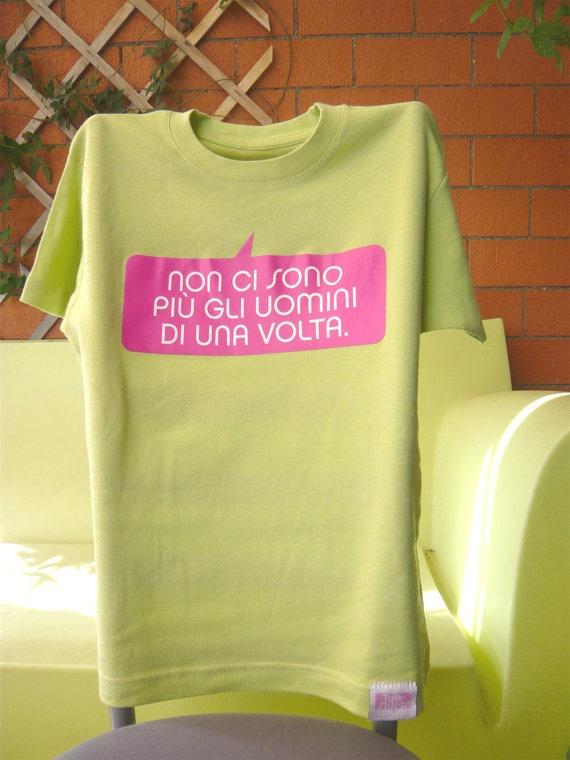 Tshirt  Non ci sono più gli uomini di una volta by TalkShirt, €20.00