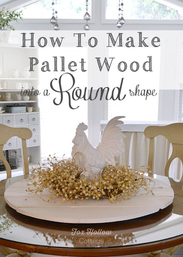 how to make pallet wood into a round shape - diy home decor idea from foxhollowcottage