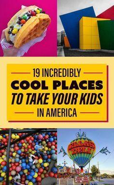 19 lugares en Estados Unidos que harán volar a tus hijos & # 39; Mentes