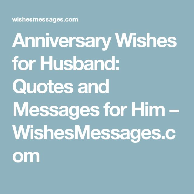 Anniversary Wishes for Husband: Quotes and Messages for Him – WishesMessages.com