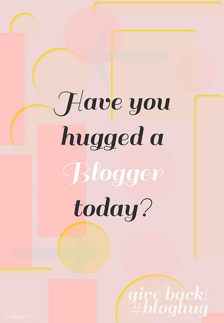 This is awesome! Take a moment to thank the bloggers that provide you free awesome, creative and inspiring content! #bloghug - Get involved!